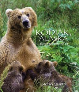 Kodiak, Alaska - Jättebjörnens ö - en bok av Stefan Quinth